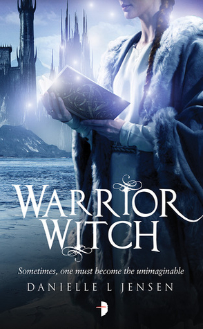 Review: Warrior Witch by Danielle L. Jensen