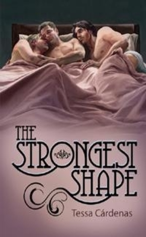 Throwback Thursday Guest Review: The Strongest Shape by Tessa Cardenas