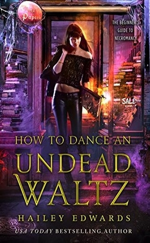 Review: How to Dance an Undead Waltz by Hailey Edwards
