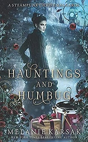 Lightning Review: Hauntings and Humbug: A Steampunk Christmas Carol by Melanie Karsak