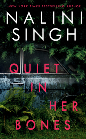 Quiet in Her Bones by Nalini Singh