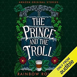 Lightning Review: The Prince and the Troll by Rainbow Rowell