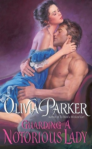 Throwback Thursday Review: Guarding a Notorious Lady by Olivia Parker