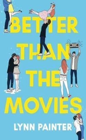 Sunday Spotlight: Better Than the Movies by Lynn Painter