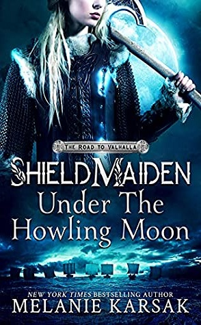 Review: Shield-Maiden: Under the Howling Moon by Melanie Karsak