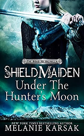Review: Shield-Maiden: Under the Hunter's Moon by Melanie Karsak