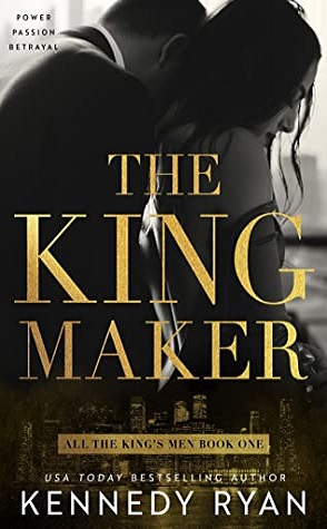 Sunday Spotlight: The Kingmaker by Kennedy Ryan