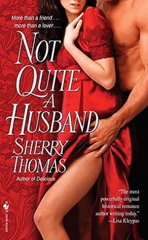 Joint Review: Not Quite a Husband by Sherry Thomas