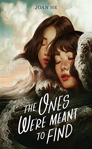 Review: The Ones We're Meant to Find by Joan He