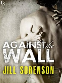 Guest Review: Against the Wall by Jill Sorenson