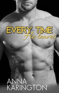 Guest Review: Every Time He Leaves by Anna Karington