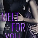 Melt for You by J.T. Geissinger book cover