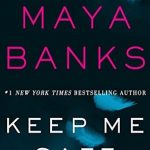 Keep Me Safe by Maya Banks Book Cover