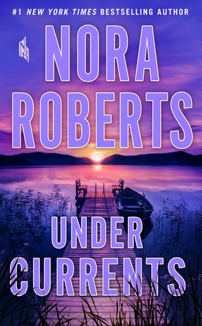 Under Currents by Nora Roberts Book Cover