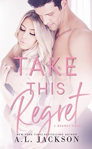 Take This Regret by A.L. Jackson Book Cover