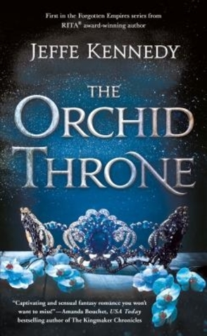 The Orchid Throne by Jeffe Kennedy Book Cover