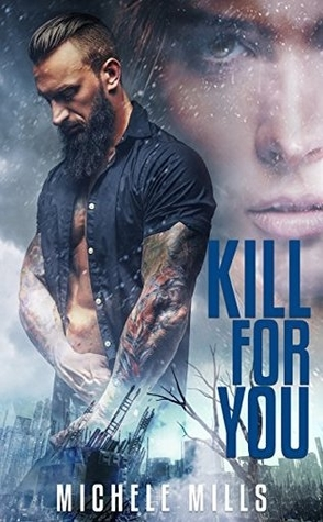 Kill For You by Michele Mills Book Cover