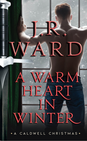 A Warm Heart in Winter by J.R. Ward Book Cover