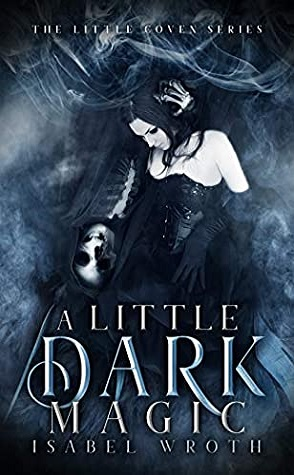 Review: A Little Dark Magic by Isabel Wroth