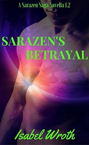 Review: Sarazen's Betrayal by Isabel Wroth
