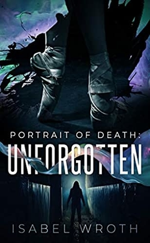 Review: Portrait of Death: Unforgotten by Isabel Wroth
