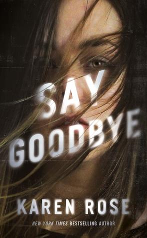 Sunday Spotlight: Say Goodbye by Karen Rose
